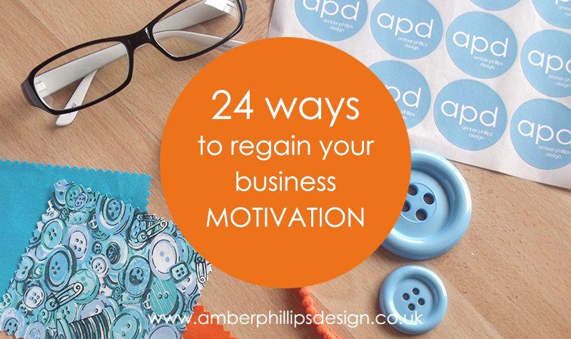 24 ways to regain your business motivation