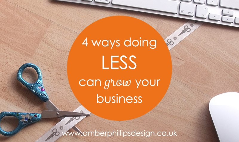 4 Ways Doing Less Can Grow your Business