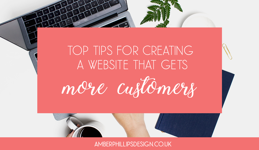 Top Tips for Creating a Website that Gets More Customers