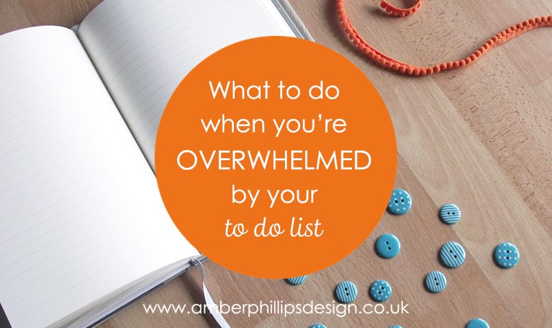 What to do when you're overwhelmed by your to do list