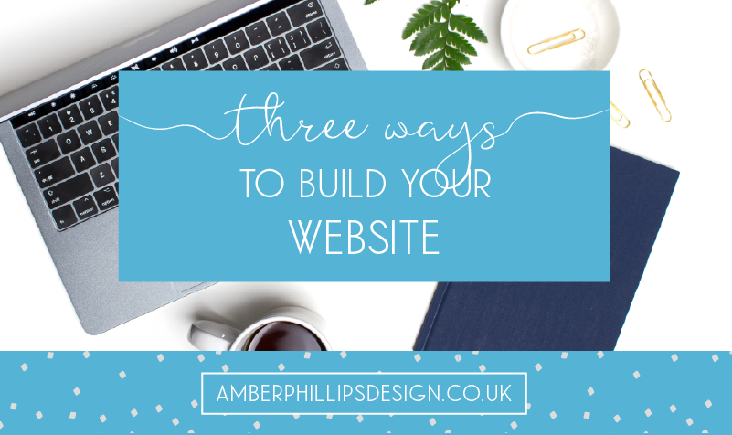 Three ways to build your website