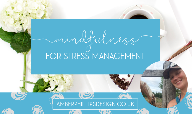 Wellbeing in business – Mindfulness for stress management – by Amanda Pratt